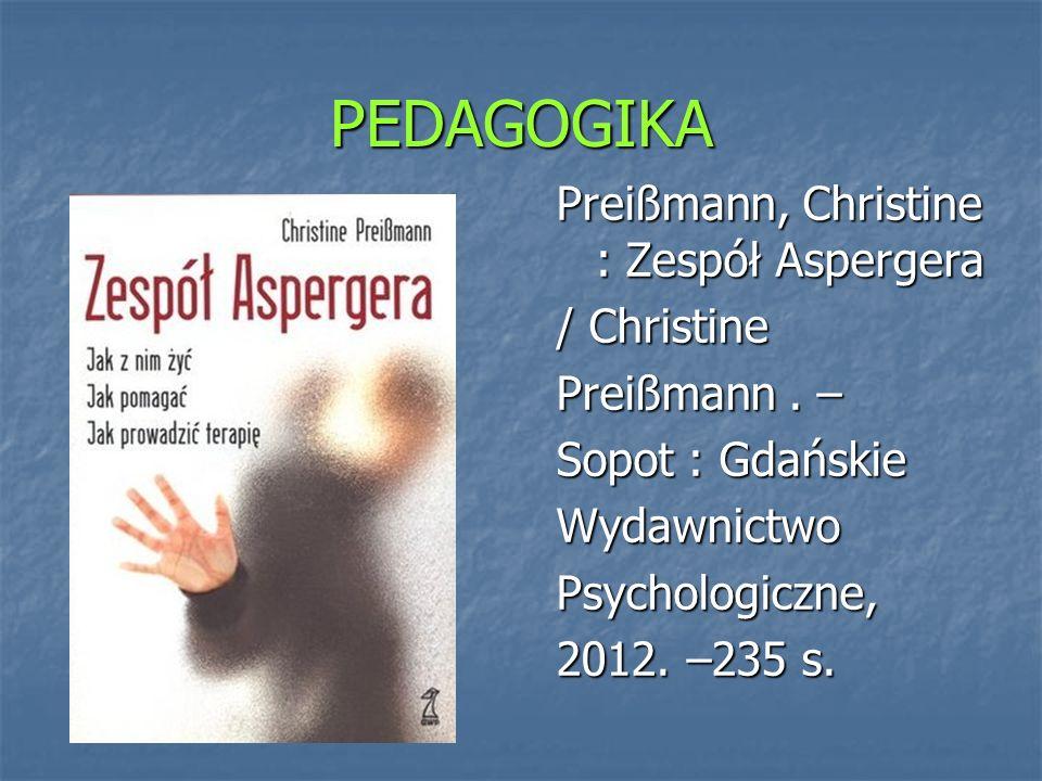 PEDAGOGIKA Preißmann, Christine : Zespół Aspergera / Christine