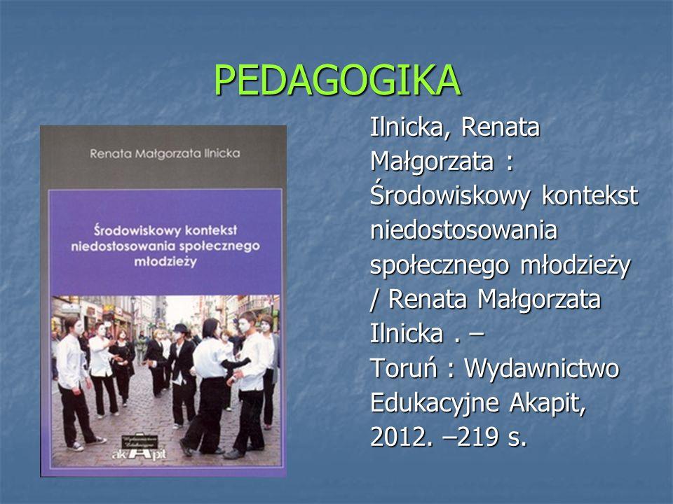 PEDAGOGIKA Ilnicka, Renata Małgorzata : Środowiskowy kontekst