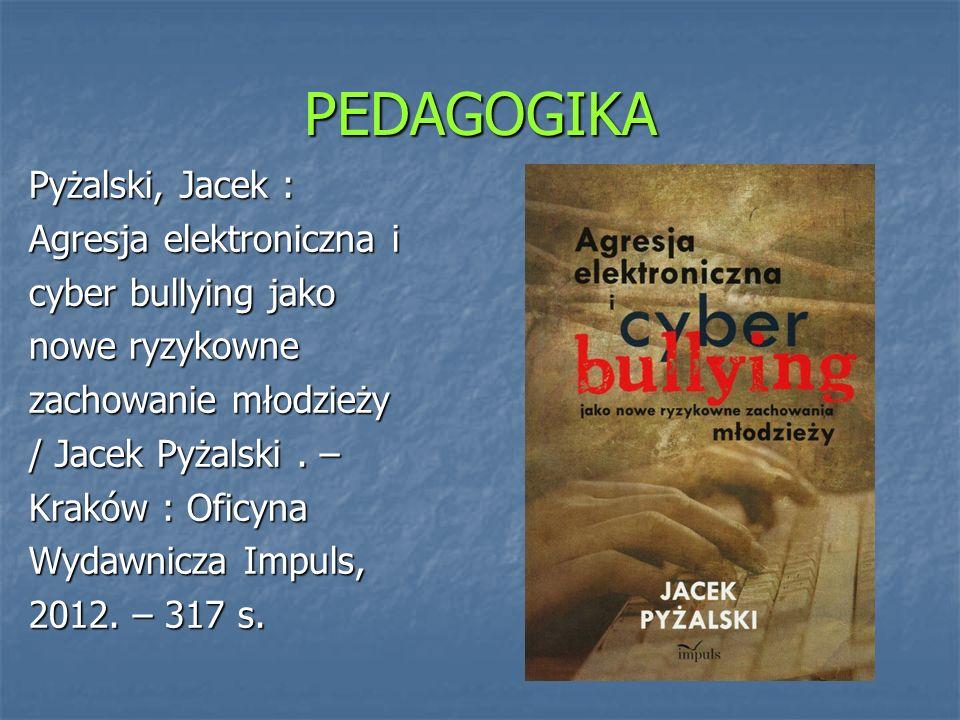 PEDAGOGIKA Pyżalski, Jacek : Agresja elektroniczna i