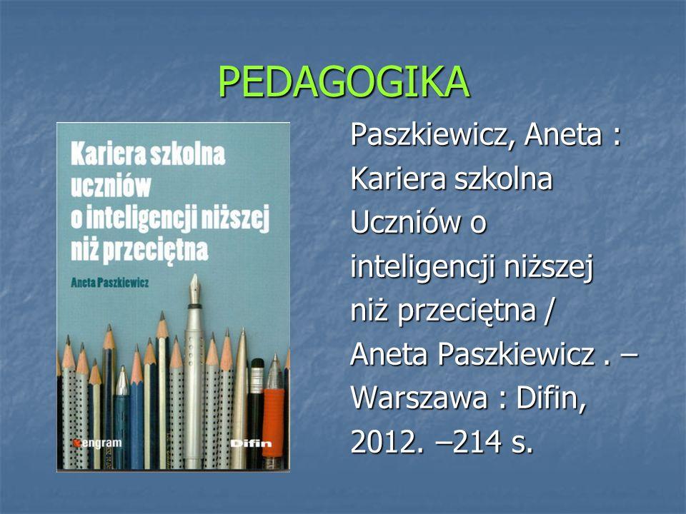 PEDAGOGIKA Paszkiewicz, Aneta : Kariera szkolna Uczniów o