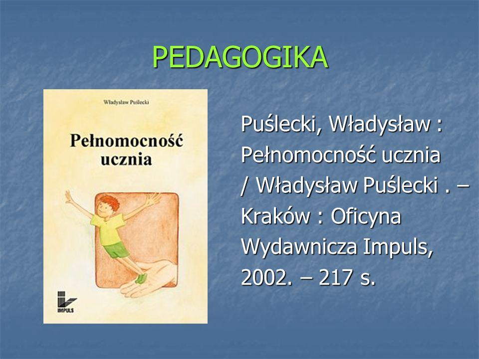 PEDAGOGIKA Puślecki, Władysław : Pełnomocność ucznia