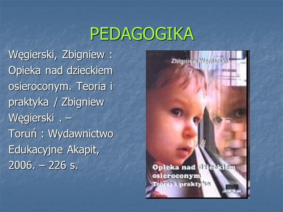 PEDAGOGIKA Węgierski, Zbigniew : Opieka nad dzieckiem