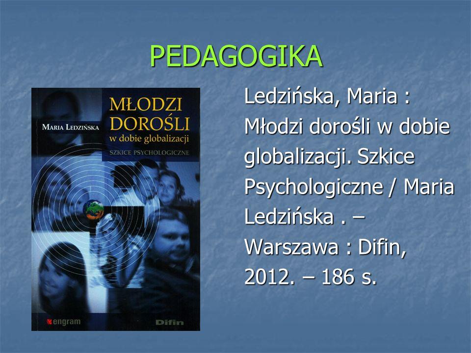 PEDAGOGIKA Ledzińska, Maria : Młodzi dorośli w dobie