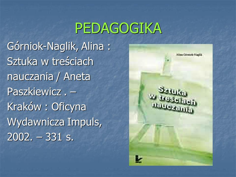 PEDAGOGIKA Górniok-Naglik, Alina : Sztuka w treściach