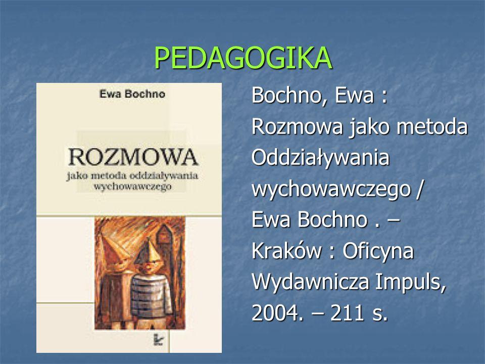 PEDAGOGIKA Bochno, Ewa : Rozmowa jako metoda Oddziaływania