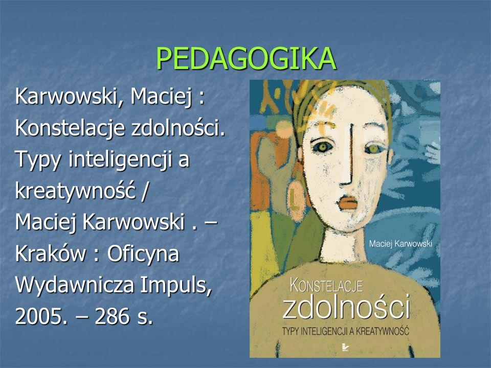PEDAGOGIKA Karwowski, Maciej : Konstelacje zdolności.