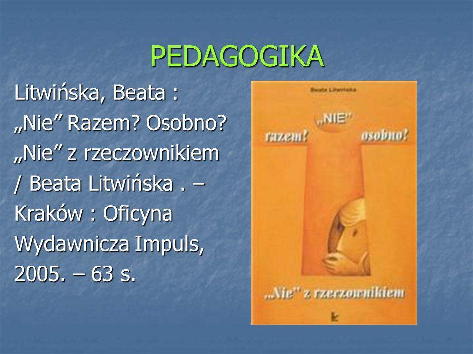 """PEDAGOGIKA Litwińska, Beata : """"Nie Razem Osobno"""