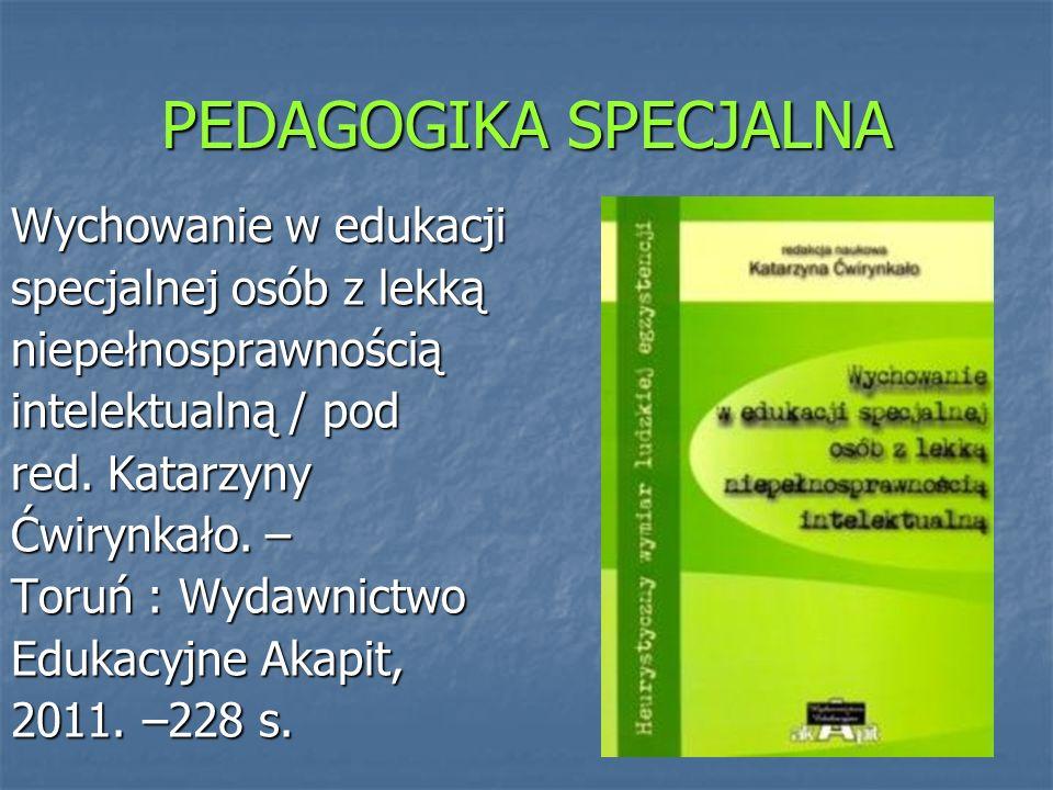 PEDAGOGIKA SPECJALNA Wychowanie w edukacji specjalnej osób z lekką