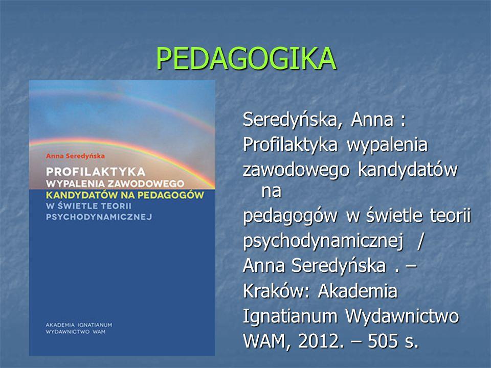 PEDAGOGIKA Seredyńska, Anna : Profilaktyka wypalenia