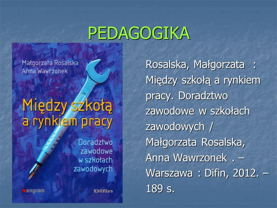 PEDAGOGIKA Rosalska, Małgorzata : Między szkołą a rynkiem