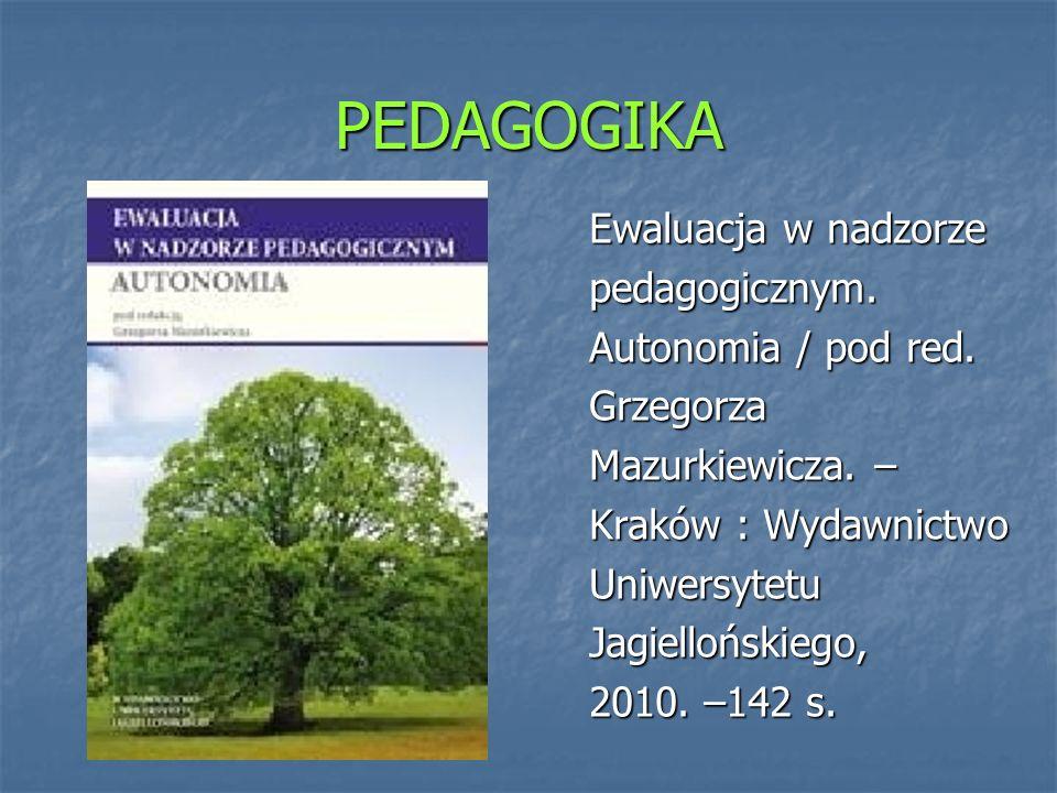 PEDAGOGIKA Ewaluacja w nadzorze pedagogicznym. Autonomia / pod red.
