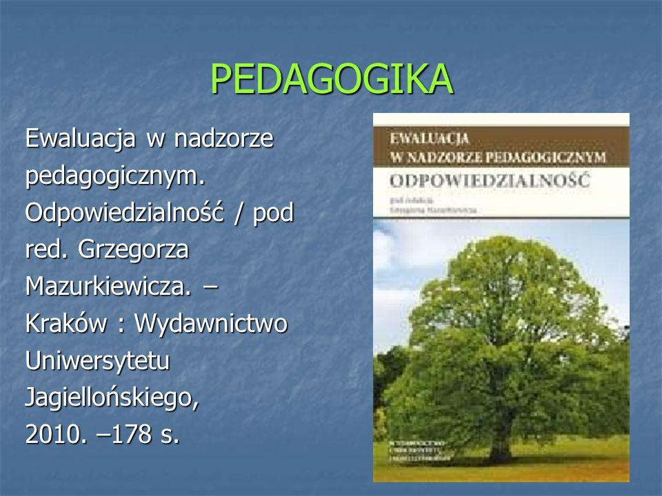 PEDAGOGIKA Ewaluacja w nadzorze pedagogicznym. Odpowiedzialność / pod