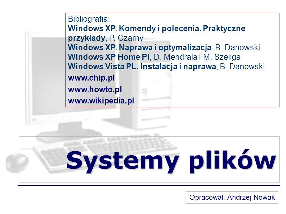 Systemy plików Bibliografia: