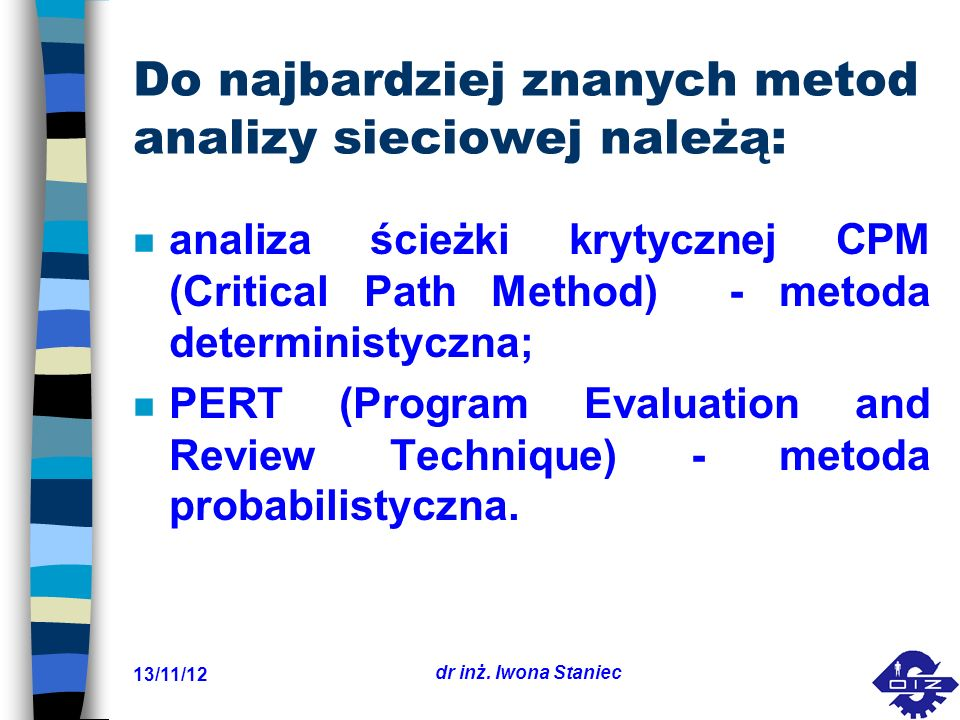Do najbardziej znanych metod analizy sieciowej należą: