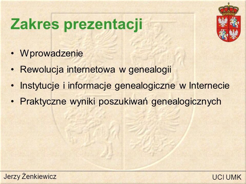 Zakres prezentacji Wprowadzenie Rewolucja internetowa w genealogii