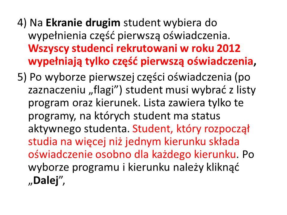 4) Na Ekranie drugim student wybiera do wypełnienia część pierwszą oświadczenia.