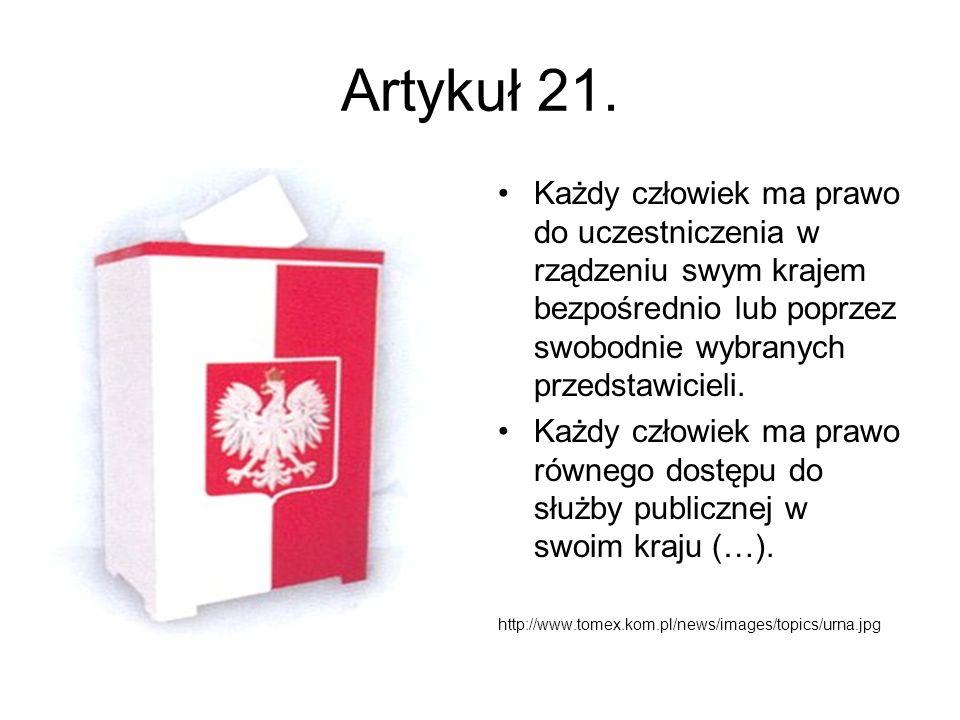 Artykuł 21. Każdy człowiek ma prawo do uczestniczenia w rządzeniu swym krajem bezpośrednio lub poprzez swobodnie wybranych przedstawicieli.