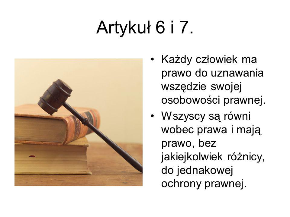 Artykuł 6 i 7. Każdy człowiek ma prawo do uznawania wszędzie swojej osobowości prawnej.