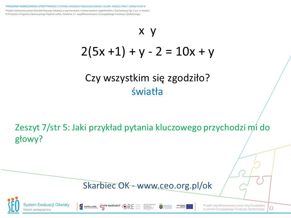 2(5x +1) + y - 2 = 10x + y x y Czy wszystkim się zgodziło światła