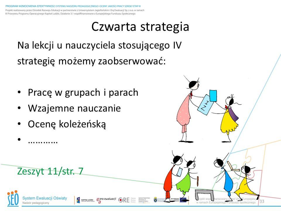 Czwarta strategia Na lekcji u nauczyciela stosującego IV
