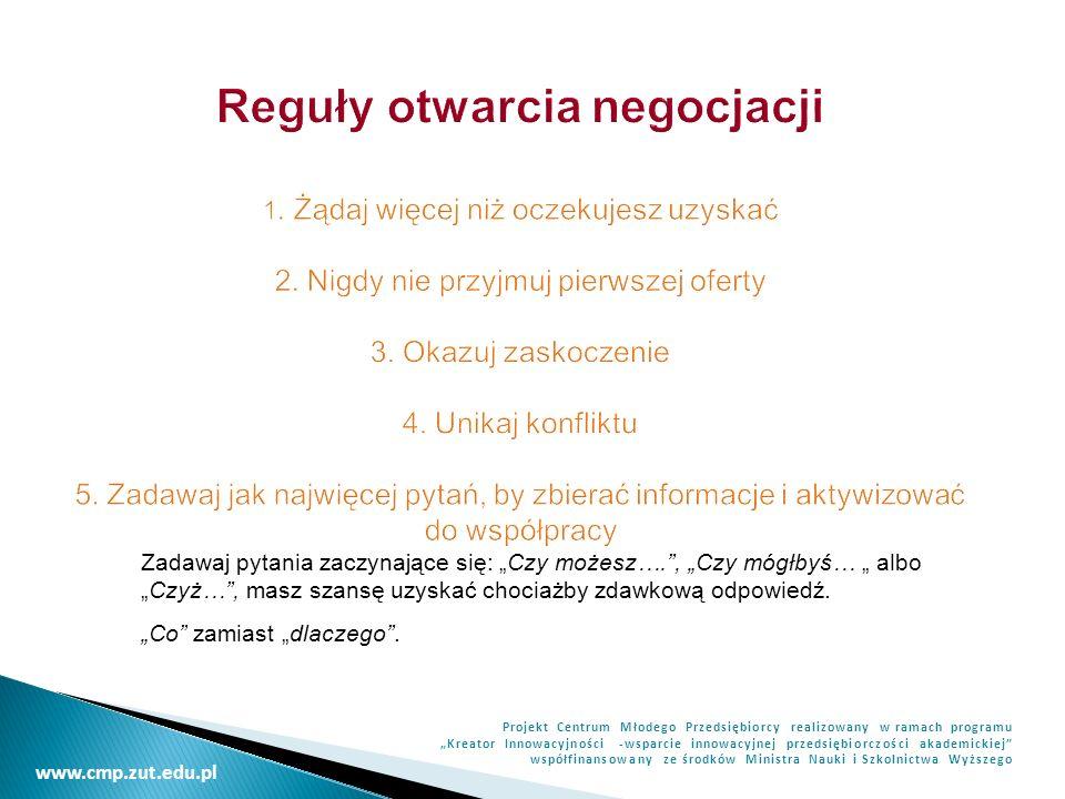 Reguły otwarcia negocjacji 1. Żądaj więcej niż oczekujesz uzyskać 2