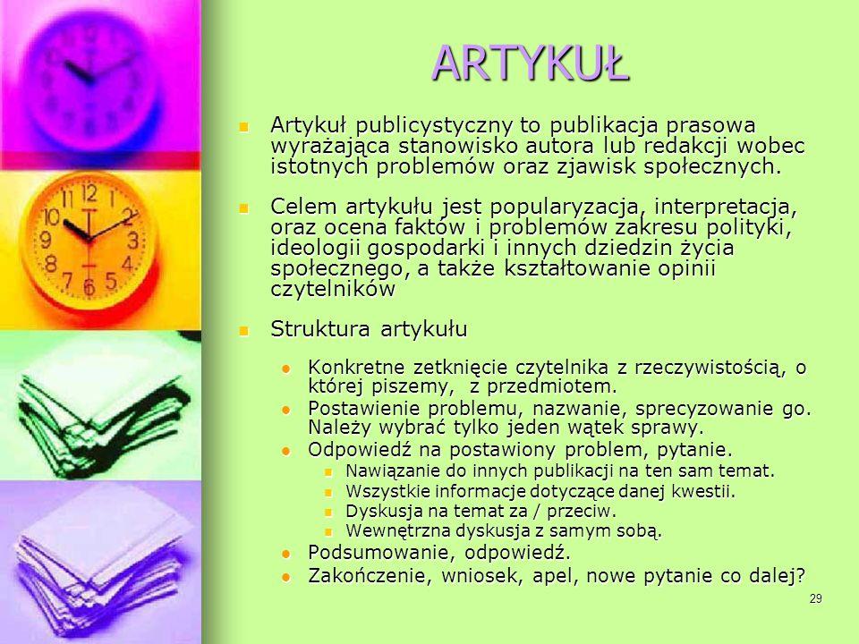 ARTYKUŁArtykuł publicystyczny to publikacja prasowa wyrażająca stanowisko autora lub redakcji wobec istotnych problemów oraz zjawisk społecznych.