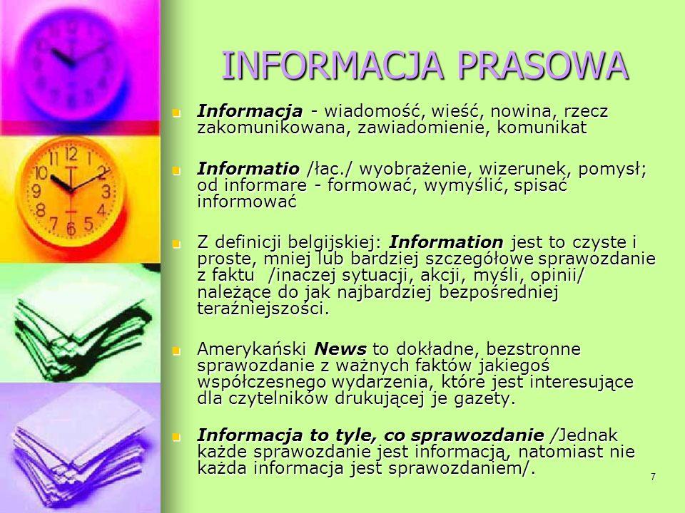 INFORMACJA PRASOWA Informacja - wiadomość, wieść, nowina, rzecz zakomunikowana, zawiadomienie, komunikat.