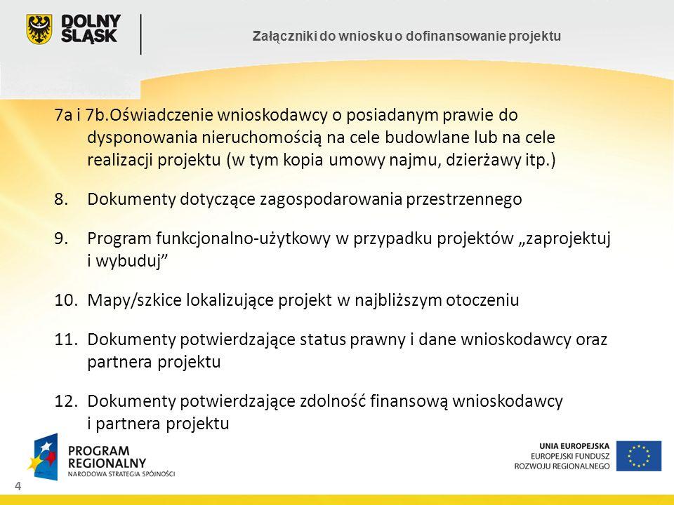 7a i 7b.Oświadczenie wnioskodawcy o posiadanym prawie do dysponowania nieruchomością na cele budowlane lub na cele realizacji projektu (w tym kopia umowy najmu, dzierżawy itp.)