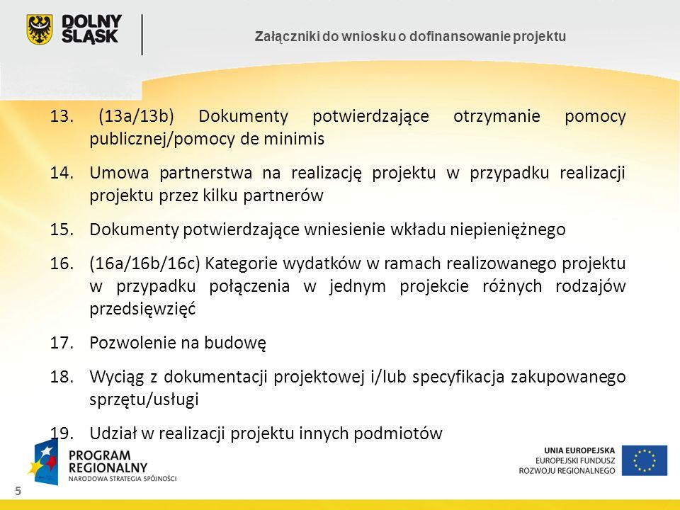13. (13a/13b) Dokumenty potwierdzające otrzymanie pomocy publicznej/pomocy de minimis