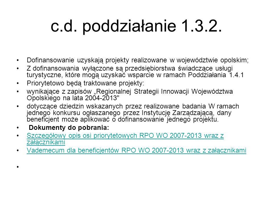 c.d. poddziałanie 1.3.2. Dofinansowanie uzyskają projekty realizowane w województwie opolskim;