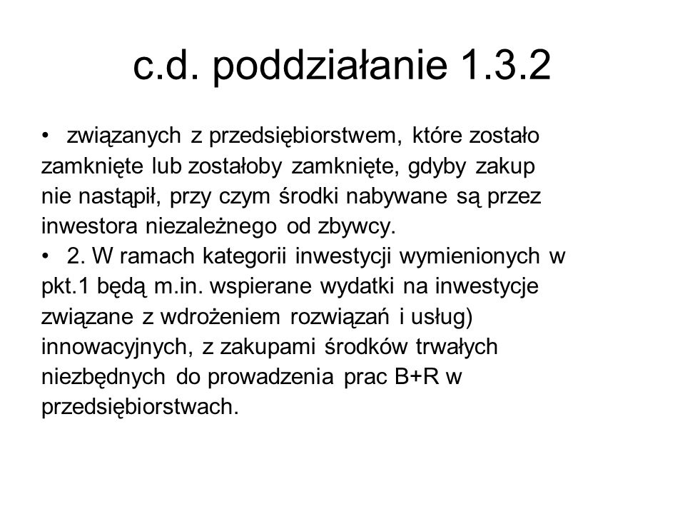 c.d. poddziałanie 1.3.2 związanych z przedsiębiorstwem, które zostało