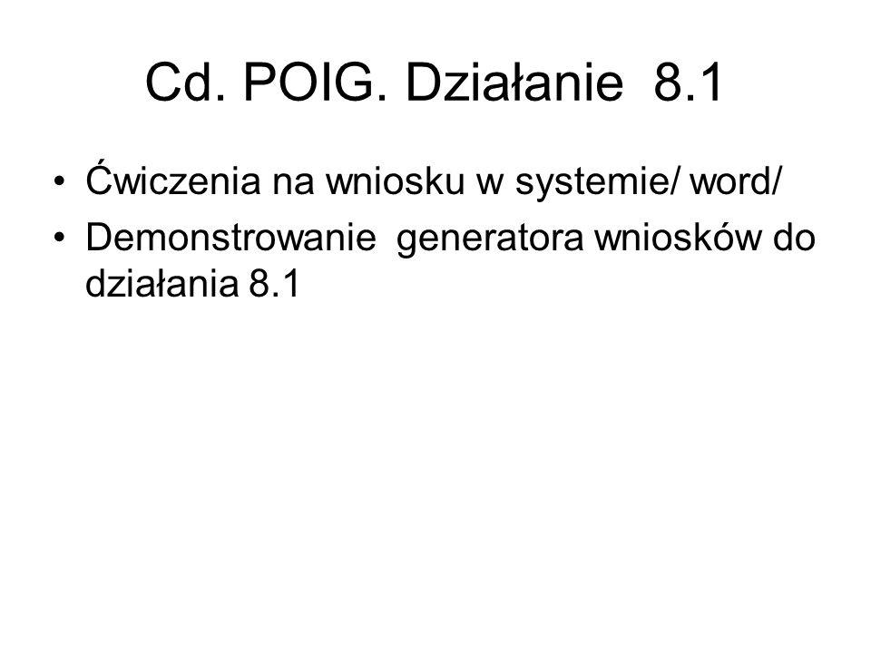 Cd. POIG. Działanie 8.1 Ćwiczenia na wniosku w systemie/ word/