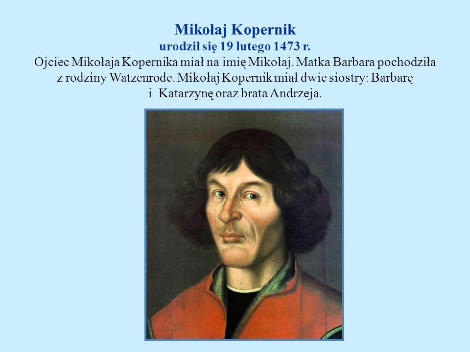 Mikołaj Kopernik urodził się 19 lutego 1473 r