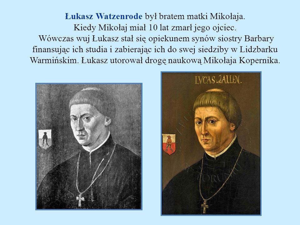 Łukasz Watzenrode był bratem matki Mikołaja