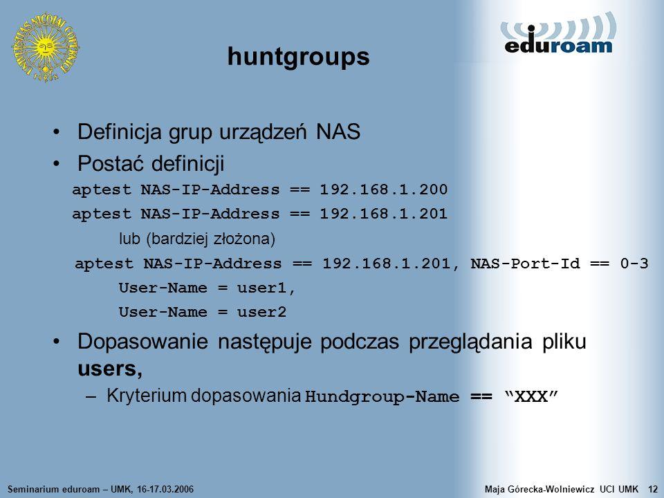 huntgroups Definicja grup urządzeń NAS Postać definicji