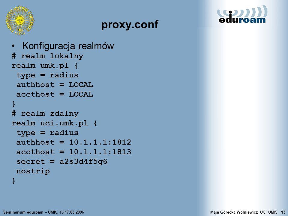 proxy.conf Konfiguracja realmów # realm lokalny realm umk.pl {
