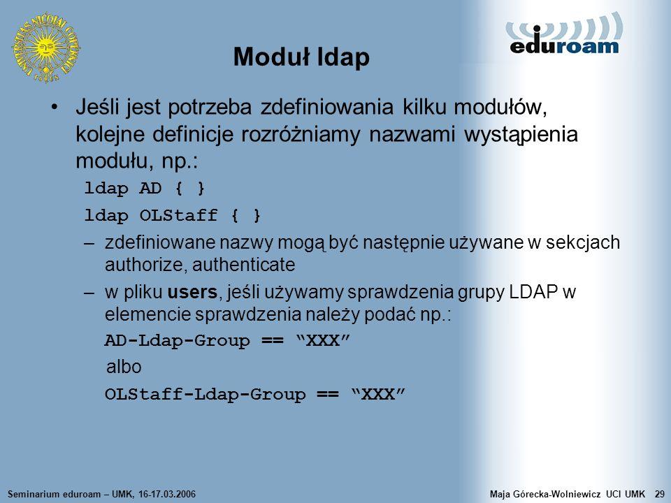 Moduł ldap Jeśli jest potrzeba zdefiniowania kilku modułów, kolejne definicje rozróżniamy nazwami wystąpienia modułu, np.: