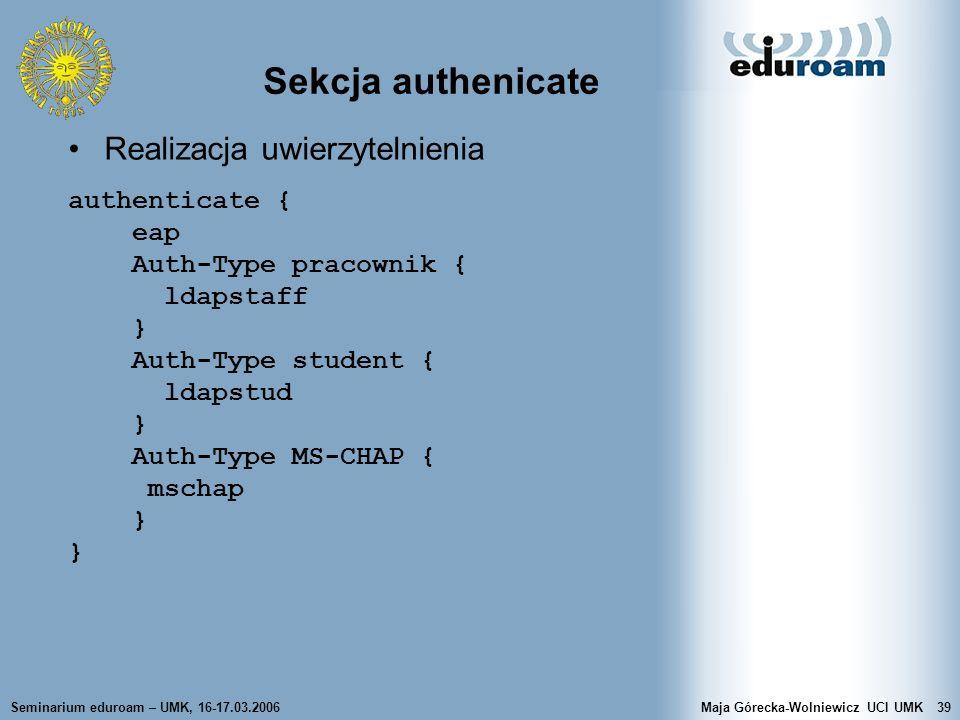 Sekcja authenicate Realizacja uwierzytelnienia authenticate { eap