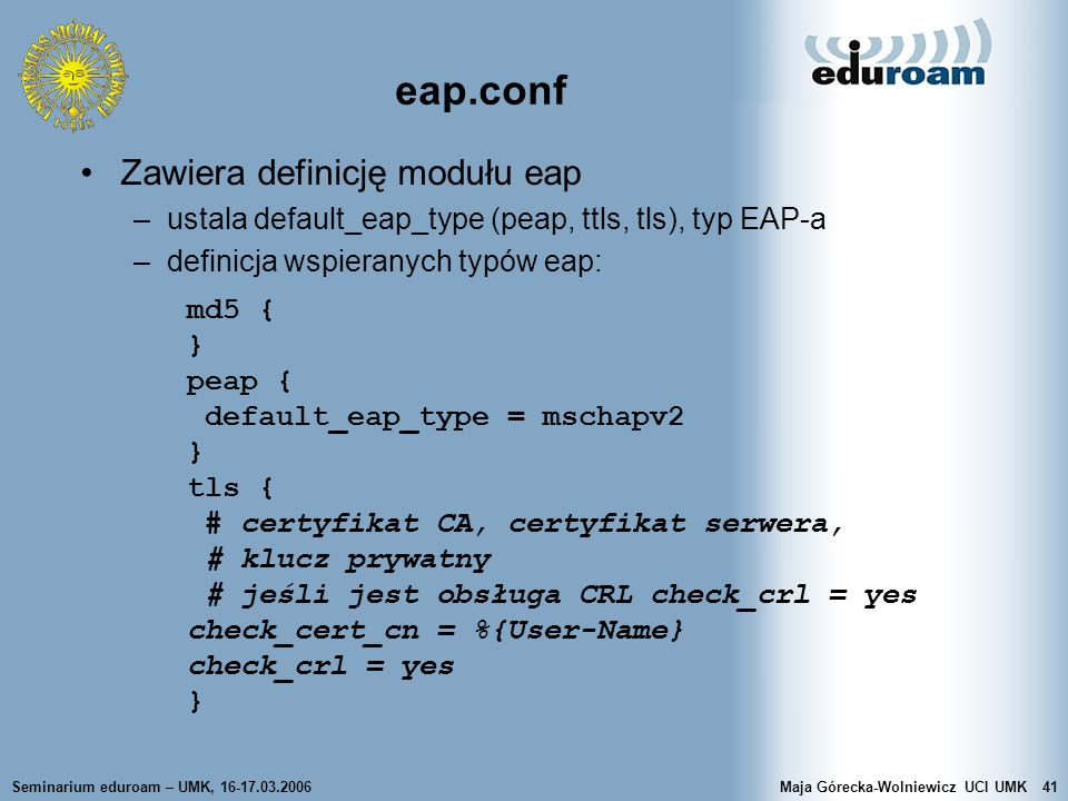 eap.conf Zawiera definicję modułu eap