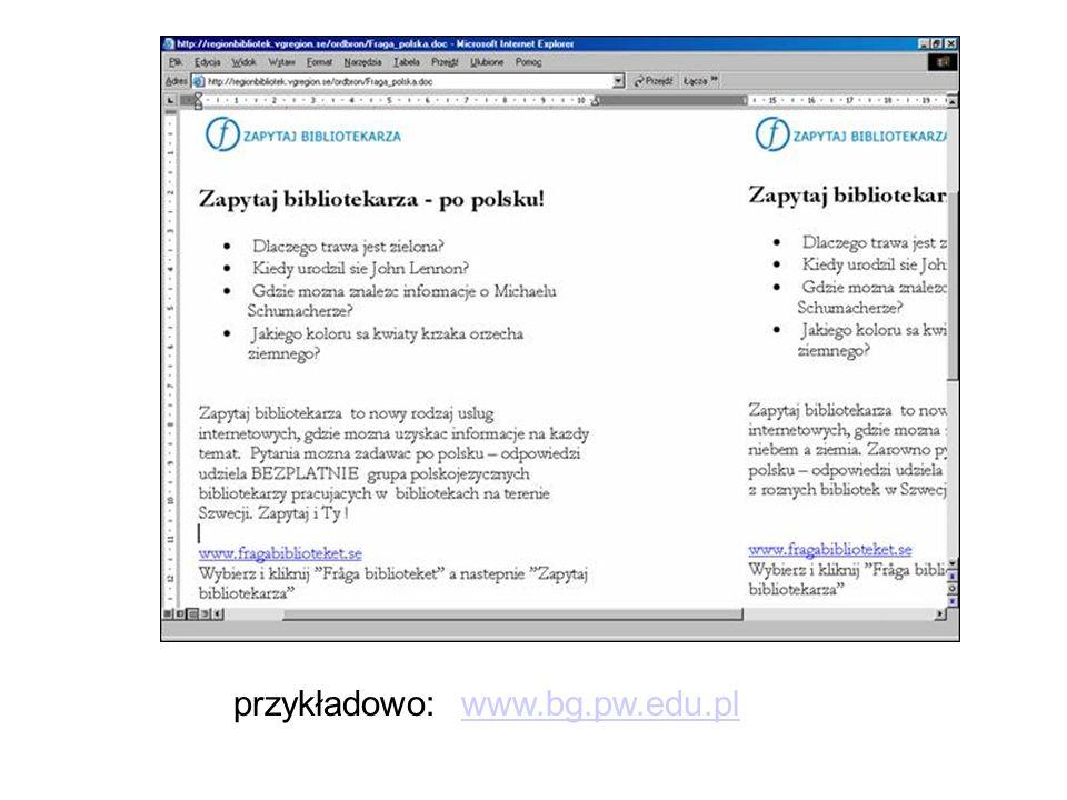 przykładowo: www.bg.pw.edu.pl