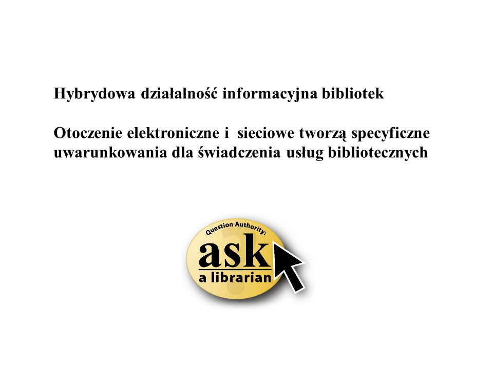 Hybrydowa działalność informacyjna bibliotek