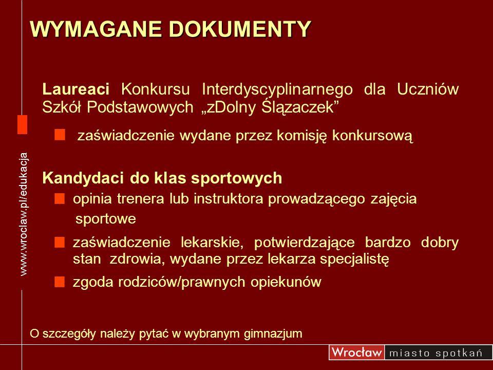 """www.wroclaw.pl/edukacja WYMAGANE DOKUMENTY. Laureaci Konkursu Interdyscyplinarnego dla Uczniów Szkół Podstawowych """"zDolny Ślązaczek"""