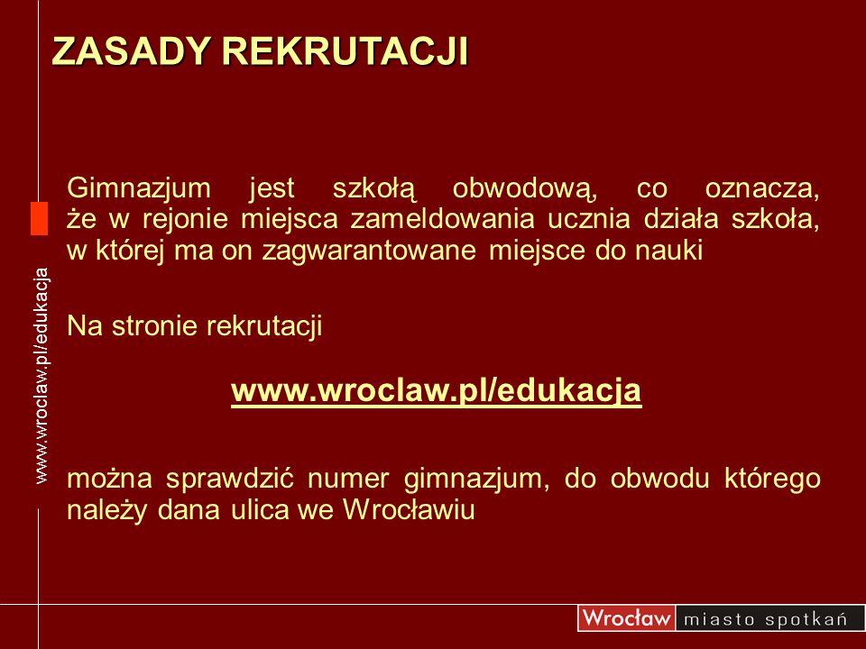 ZASADY REKRUTACJI www.wroclaw.pl/edukacja