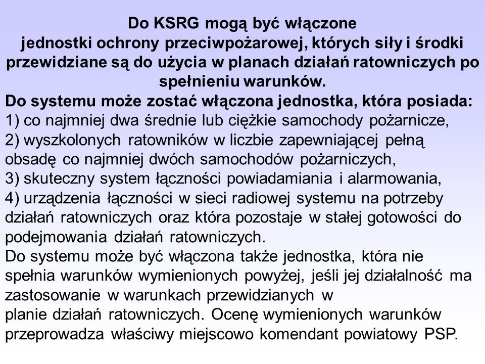 Do KSRG mogą być włączone jednostki ochrony przeciwpożarowej, których siły i środki przewidziane są do użycia w planach działań ratowniczych po spełnieniu warunków.
