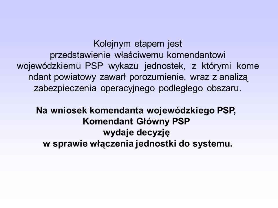 Na wniosek komendanta wojewódzkiego PSP, Komendant Główny PSP