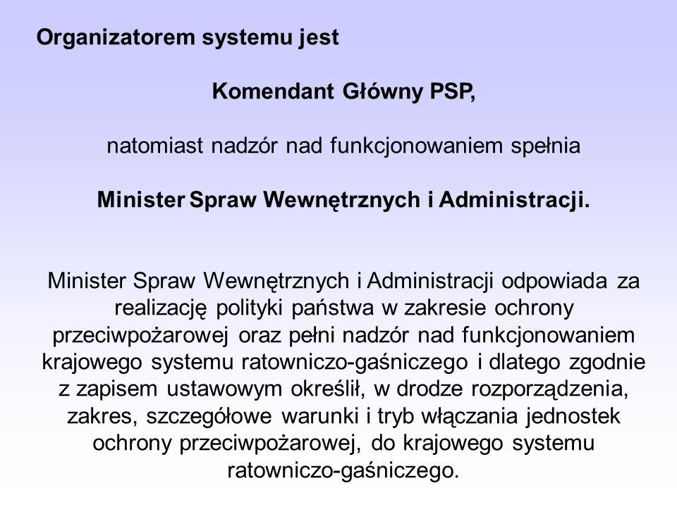 Minister Spraw Wewnętrznych i Administracji.