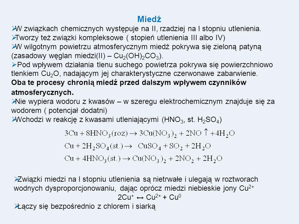 Miedź W związkach chemicznych występuje na II, rzadziej na I stopniu utlenienia. Tworzy też związki kompleksowe ( stopień utlenienia III albo IV)