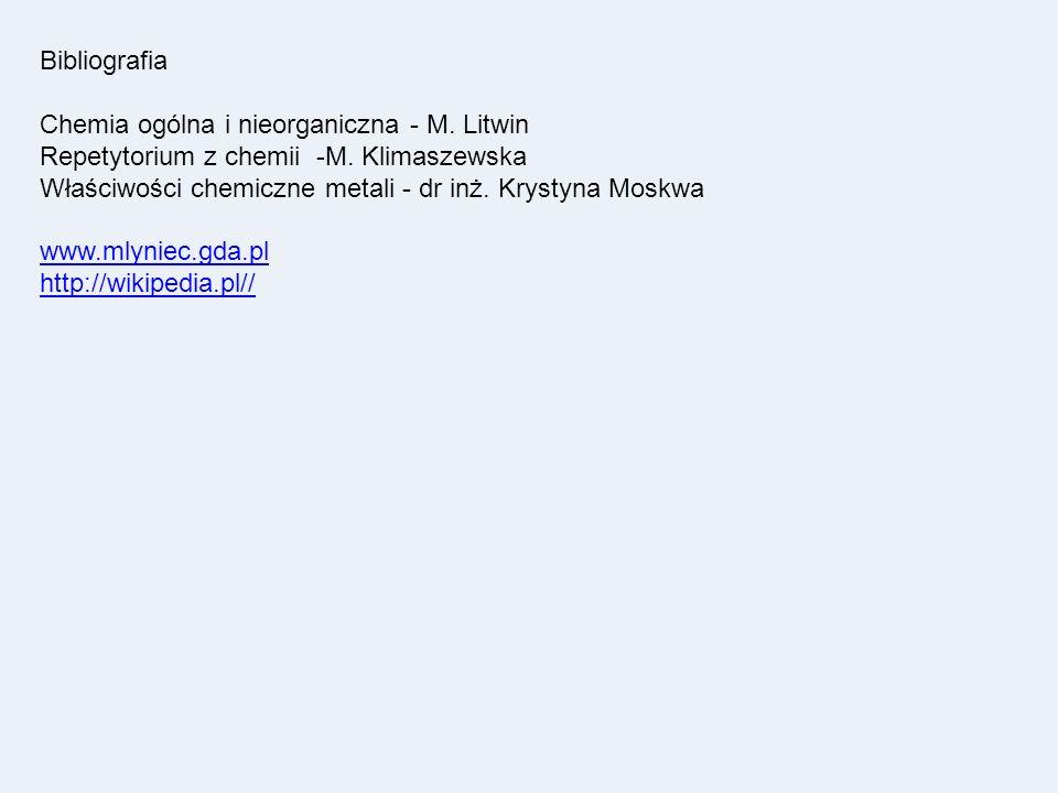 Bibliografia Chemia ogólna i nieorganiczna - M. Litwin. Repetytorium z chemii -M. Klimaszewska.