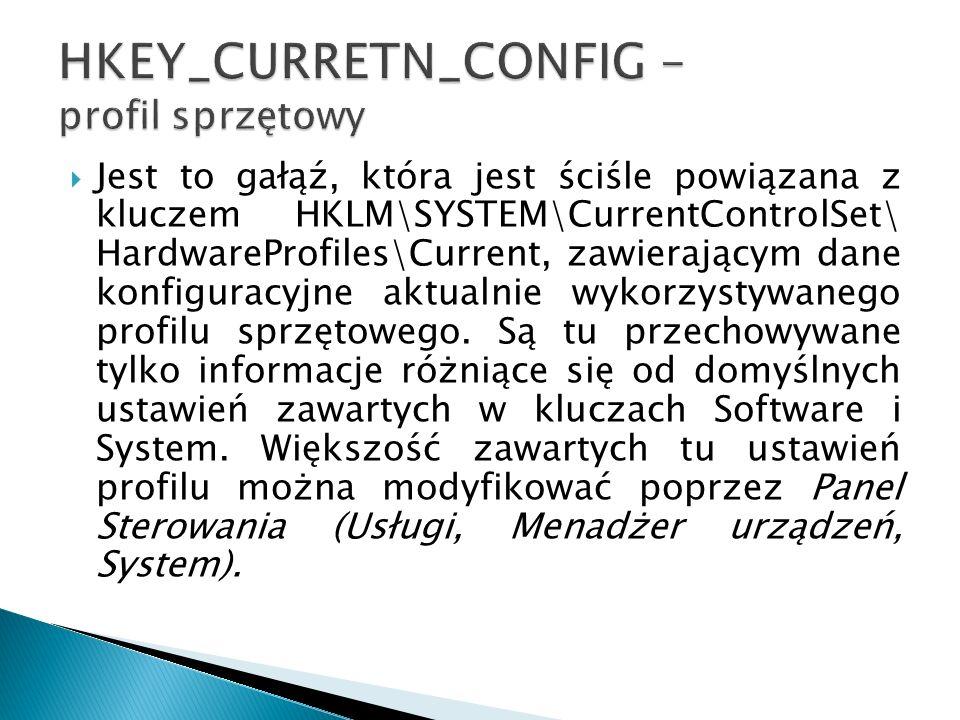 HKEY_CURRETN_CONFIG – profil sprzętowy