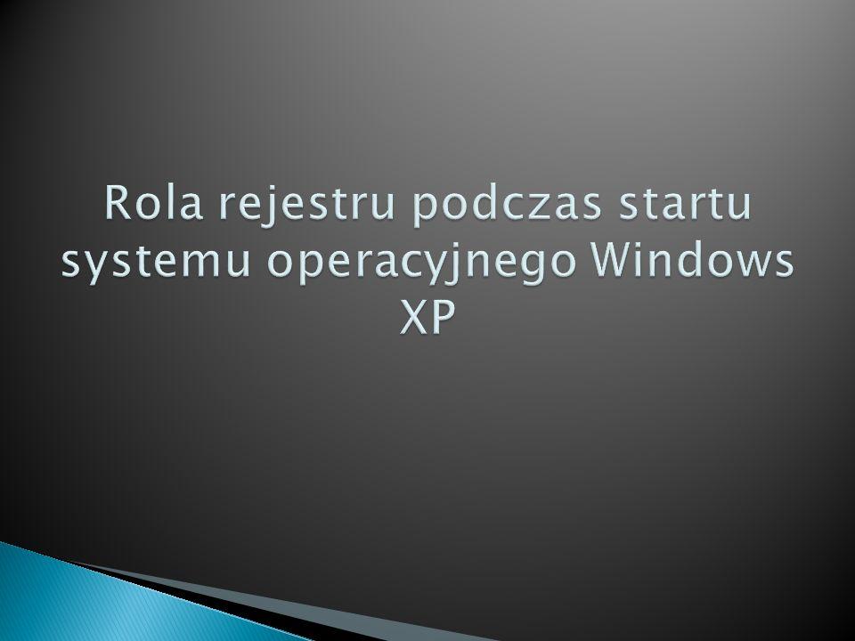 Rola rejestru podczas startu systemu operacyjnego Windows XP